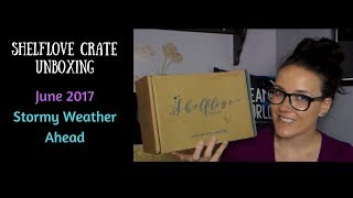 Shelflove Crate Unboxing: June 2017 Stormy Weather Ahead