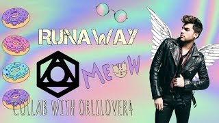 Adam Lambert - Runaway // Collab with Orlilover4