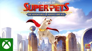 Xbox DC League of Super-Pets: The Adventures of Krypto and Ace - Announce Trailer anuncio