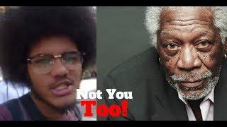 Morgan Freeman Gets His Nigga Wake Up Call