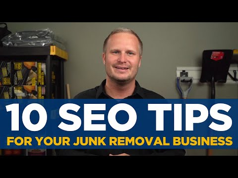 10 SEO TIPS for Your Junk Removal Business! DOUBLE Your Business with These Search Engine Tips