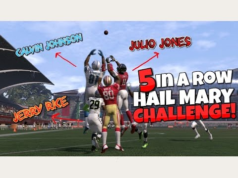 Can JERRY RICE, CALVIN JOHNSON, and JULIO JONES Catch 5 Hail Mary's in a Row?? Madden 17 Challenge