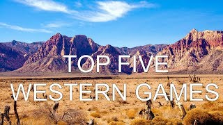 Top Five Best Western-themed Games