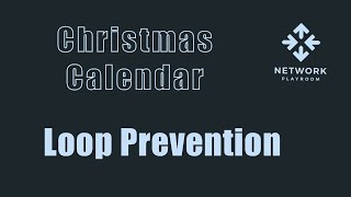 Network Playroom Christmas Calendar #7: Loop Prevention at Layer 2 vs. Layer 3