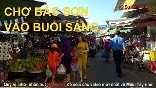 Quang cảnh chợ Bắc Sơn ở Rạch Giá vào buổi sáng sớm | Bac Son market | Vietnam market| Ký Sự Miền Tâ