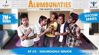 Alumbunaties - Ep 02 Sidumoonji Senior - Sitcom Series #Nakkalites |Tamil web series (With Eng Subs)