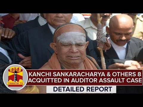 Report--Kanchi-Sankaracharya-Jayendra-Saraswathi-Others-8-Acquitted-in-Auditor-Assault-Case