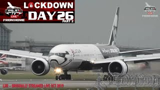 BIG JETS FROM HOME: DAY TWENTY SIX (Part 2) LHR Action