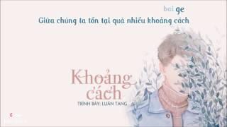 [Vietsub + Kara] Khoảng cách 空白格 - Luân Tang 伦桑