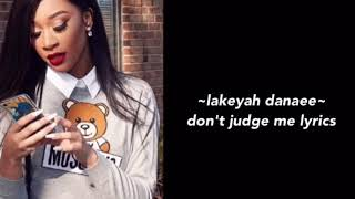 Don't Judge Me Remix - Lakeyah Danaee ( Lyrics )