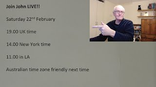 Live chat with John, Friday morning, 21 Feb
