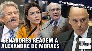 Senadores reagem às decisões do Ministro Alexandre de Moraes