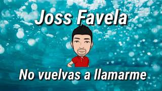 Karaoke No Vuelvas A Llamarme Joss Favela Descarga En La Descripcion