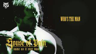 House Of Pain - Who's the Man