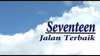 Seventeen-Jalan Terbaik (Lirik)