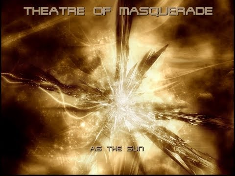 Theatre of Masquerade _ As the sun