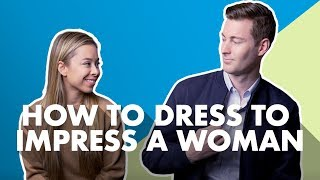 How To Dress To Impress A Woman