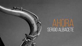 SERGIO ALBACETE - AHORA (album teaser)