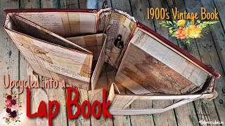 1900s Vintage Book Upcycled Into A Lap Book!