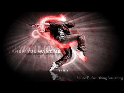 Maxwell - Something Something