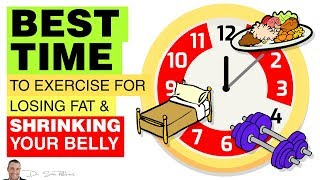 💪 Best Time To Exercise For Losing Fat & Shrinking Your Belly - by Dr Sam Robbins
