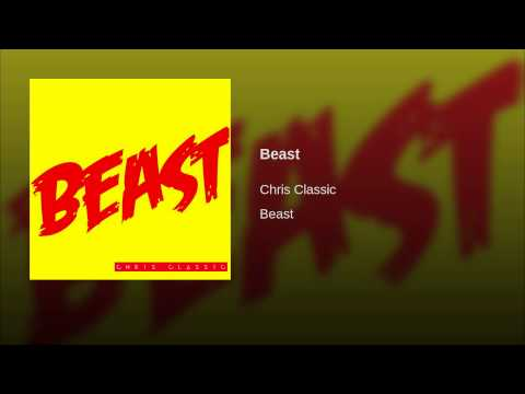 Beast (Song) by Chris Classic