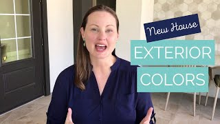 New House | Our Exterior Color Choices