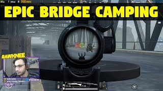 Most Epic Bridge Camping Ever   PUBG MOBILE RAWKNEE