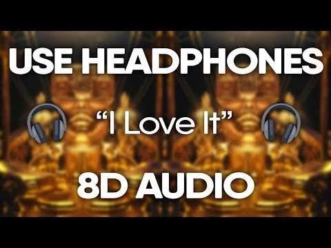 Lil Pump, Kanye West - I Love It (8D AUDIO) 🎧