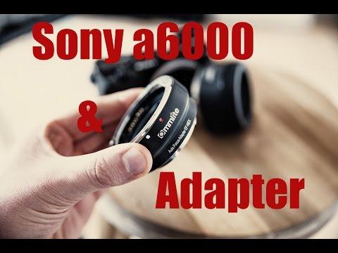 Sony a6000 und Objektiv Adapter