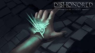 Dishonored - Dark Echoes: The Story of The Outsider