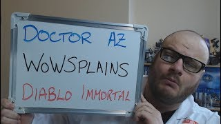 Doctor AZ WoWSPLAINS: Diablo Immortal !!