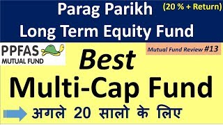 Mutual fund Review : Best Multicap Fund for Next 20 Years | Parag Parikh Long term Equity Fund