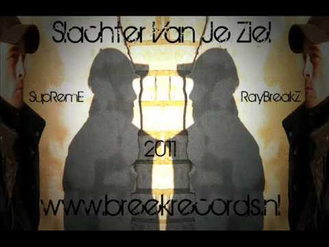 RayBreakz & SupRemE – Slachter Van Je Ziel
