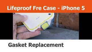 Update - Lifeproof Fre iPhone 5 case - Missing Gasket Replaced