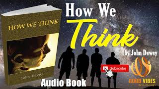 How We Think by John Dewey - Philosophy Free Audio Book