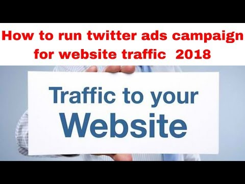 How to run twitter ads campaign for website traffic 2018