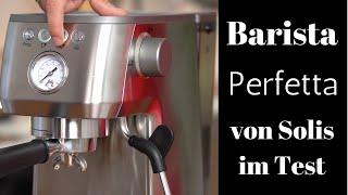 Solis Barista Perfetta Plus im Test   Mini Espressomaschine für 500€
