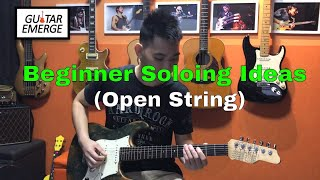 Guitar Emerge - Beginner Guitar Soloing Ideas (Open String)