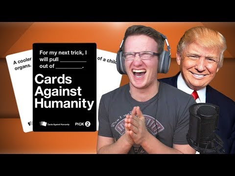DONALD TRUMP! - Cards Against Humanity (March 16th 2016)