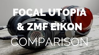 Comparison: Focal Utopia & ZMF Eikon