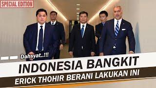 DEMI INDONESIA, ERICK THOHIR BERANI LAKUKAN INI
