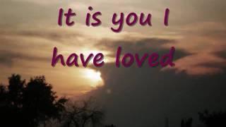 It Is You- Dana Grover with lyrics