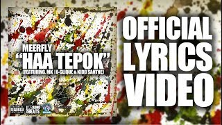 "MeerFly - ""HAA TEPOK"" (Ft. MK 
