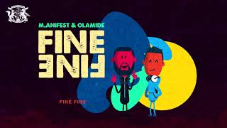 M.ANIFEST & OLAMIDE   Fine Fine   The State51 Conspiracy