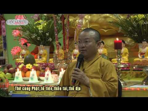 Vấn đáp: Thờ cúng Phật, tổ tiên, thần tài, thổ địa, phẩm Thí dụ kinh Pháp Hoa, đạo Mẫu, tướng của các pháp, kinh Phật cho người tại gia, bảy hội chúng, bảy loại vợ