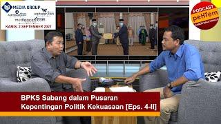BPKS Sabang dalam Pusaran Kepentingan Politik Kekuasaan [Eps. 4-II]