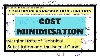 Cobb Douglas Production Function And The Marginal Rate Of Technical Substitution (Cost Minimisation)