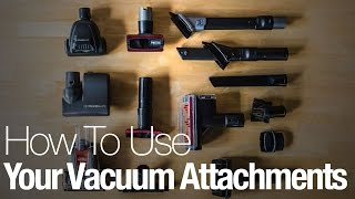 How to use your vacuum attachments the right way