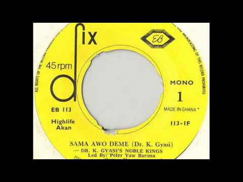 Dr. K. Gyasi's Noble Kings - Sama Awo Deme